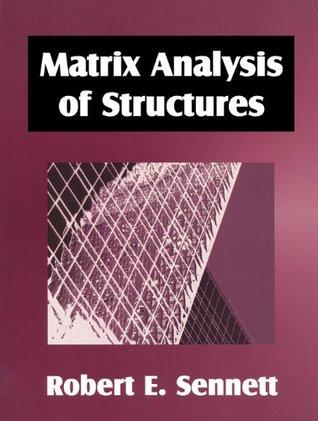 Matrix Analysis of Structures by Robert E  Sennett