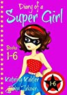 Diary of a SUPER GIRL - Books 1-6: Books for Girls 9-12