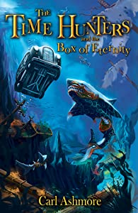 The Time Hunters and the Box of Eternity (Time Hunters, #2)