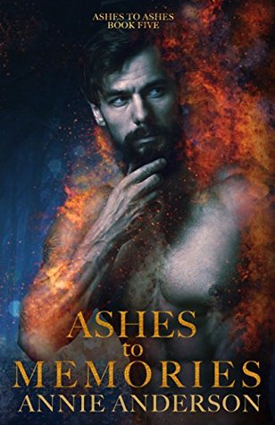 Ashes to Memories by Annie Anderson