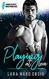 Playing At Love by Lara Ward Cosio