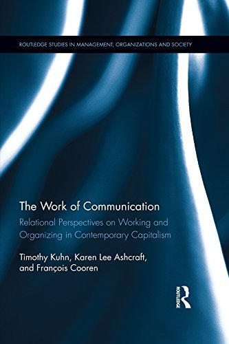 The Work of Communication Relational Perspectives on Working and Organizing in Contemporary Capitalism