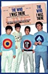 The Who I was There
