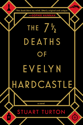 The 7? Deaths of Evelyn Hardcastle by Stuart Turton