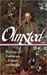 Writings on Landscape, Culture, and Society by Frederick Law Olmsted