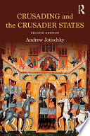 Crusading and the Crusader States Andrew Jotischky