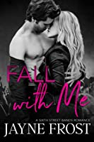 Fall With Me (Sixth Street Bands, #2)