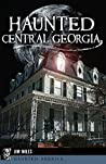 Haunted Central Georgia (Haunted America)