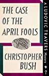 The Case of the April Fools (Ludovic Travers #9)