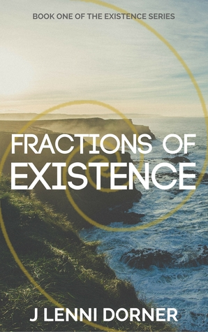 Fractions of Existence (Existence, #1)