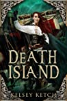 Death Island by Kelsey Ketch