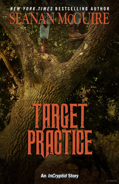 Target Practice (InCryptid, #0.22) by Seanan McGuire