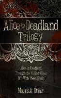 Alice In Deadland Trilogy (Alice in Deadland #1-3)
