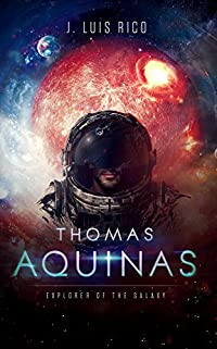 Thomas Aquinas, Explorer of the galaxy