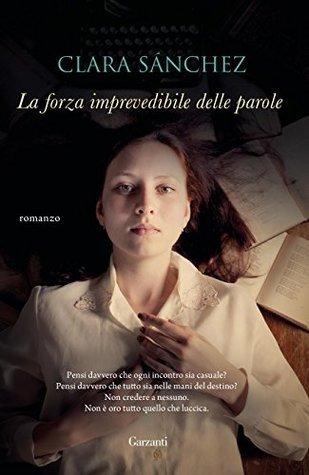 La forza imprevedibile delle parole by Clara Sánchez