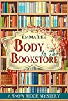Body In The Bookstore (Snow Ridge Mysteries, #1)