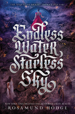 Endless Water, Starless Sky (REQ) - Rosamund Hodge