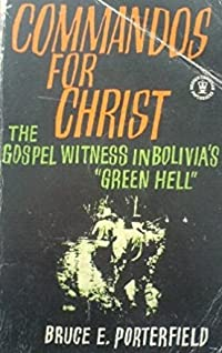 Commandos for Christ the Gospel Witness in Bolivia's Green Hell
