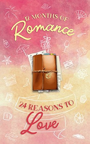 12 Months of Romance | 24 Reasons to Love: A Holiday Anthology