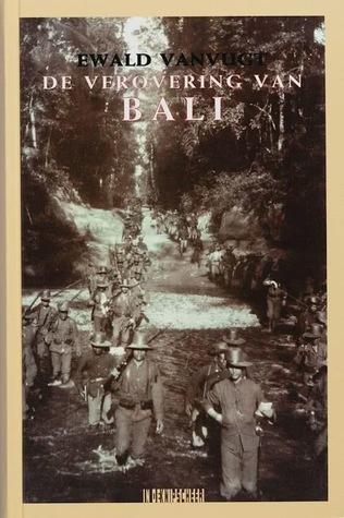 De verovering van Bali by Ewald Vanvugt