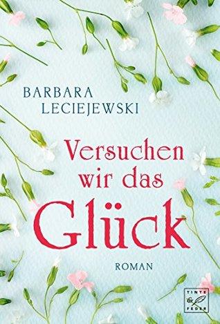 Versuchen wir das Glück Barbara Leciejewski