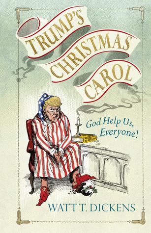 A Christmas Carol Big Bear 2021 Trump S Christmas Carol By Lucien Young