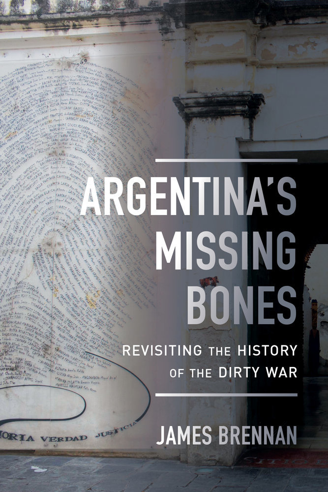 Argentina's Missing Bones Revisiting the History of the Dirty War