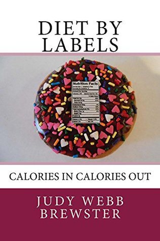 Diet By Labels: Calories In Calories Out