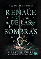 Renace de las sombras (Saga And I Darken)