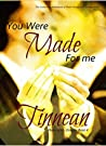 You Were Made for Me (Mann of My Dreams, #4)