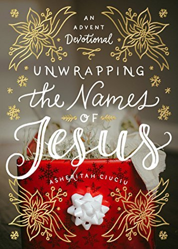 Unwrapping the Names of Jesus An Advent Devotional