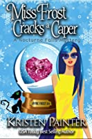 Miss Frost Cracks A Caper  (Jayne Frost, #4)