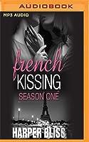 French Kissing, Season One