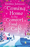 Coming Home to the Comfort Food Café (Comfort Food Cafe #3)