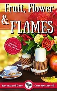 Fruit, Flower & Flames (Ravenwood Cove Mystery #8)