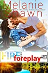 Fire and Foreplay (Hope Falls, #14)