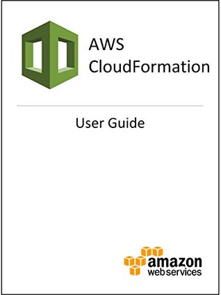 AWS CloudFormation: User Guide by Amazon Web Services