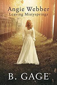 Angie Webber: Leaving Mistysprings (Changing Seasons, #1)