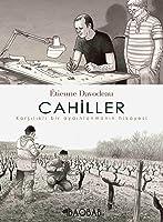 Cahiller - Karşılıklı Bir Aydınlanmanın Hikâyesi