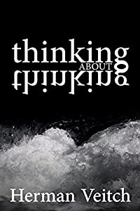 Thinking About Thinking: An Introduction to Observing your own mind