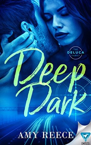 Deep Dark (The DeLuca Family, #3)