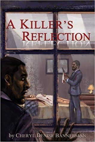 A Killer's Reflection by Cheryl Denise Bannerman