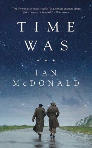 Time Was by Ian McDonald