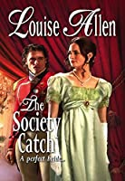 The Society Catch (Mills & Boon Historical)