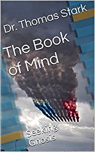 The Book of Mind: Seeking Gnosis (The Truth Series 5)