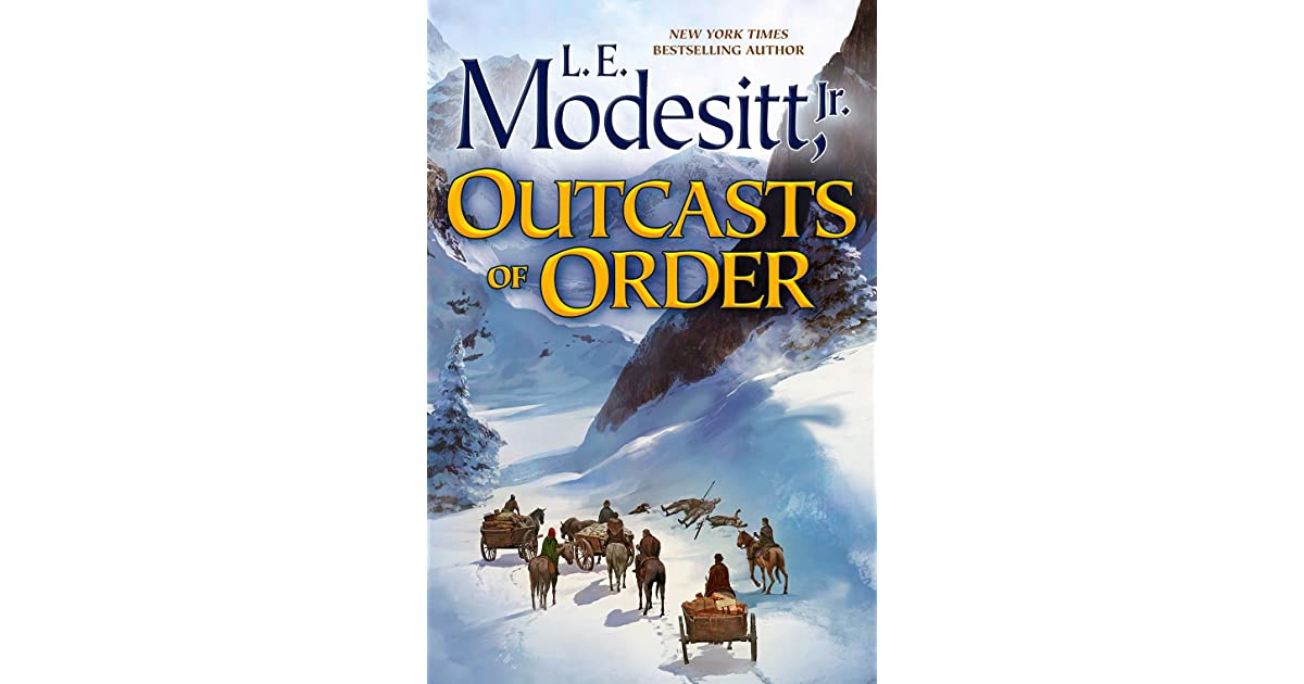 Outcasts of Order (The Saga of Recluce, #20) by L.E ...