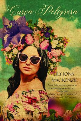 Curva Peligrosa by Lily Iona MacKenzie