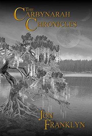 The Carbynarah Chronicles An Epic Fantasy Adventure By Jon Franklyn