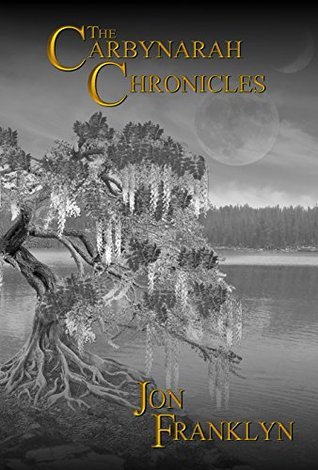 The Carbynarah Chronicles: An Epic Fantasy Adventure (Swords and Magic)