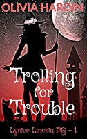 Trolling for Trouble (Lynlee Lincoln PG #1)